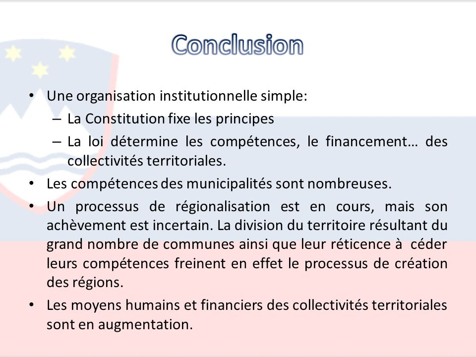 Conclusion Une organisation institutionnelle simple: