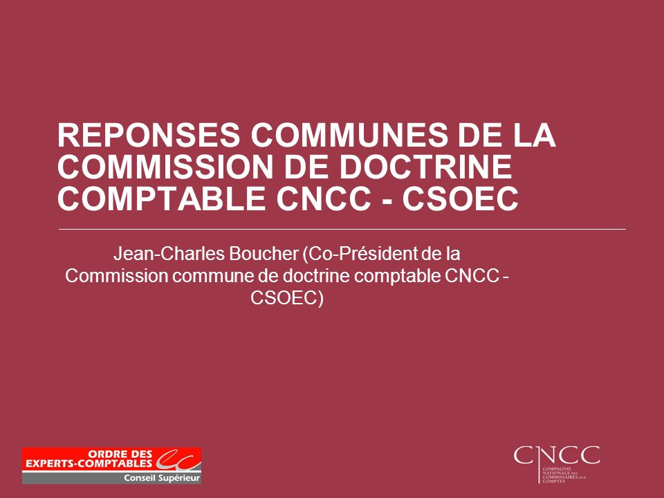 REPONSES COMMUNES DE LA COMMISSION DE DOCTRINE COMPTABLE CNCC - CSOEC