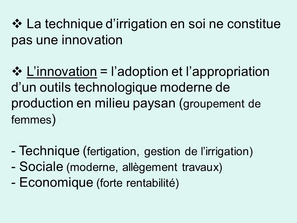 La technique d'irrigation en soi ne constitue pas une innovation