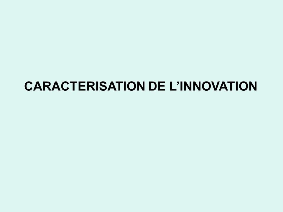 CARACTERISATION DE L'INNOVATION