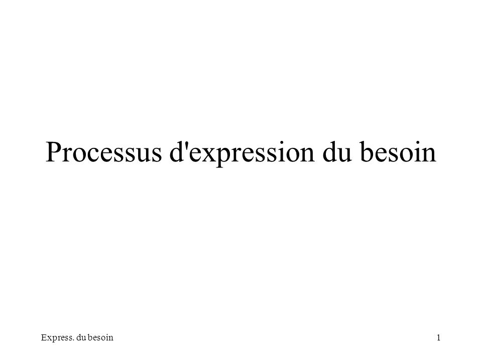 Processus d expression du besoin