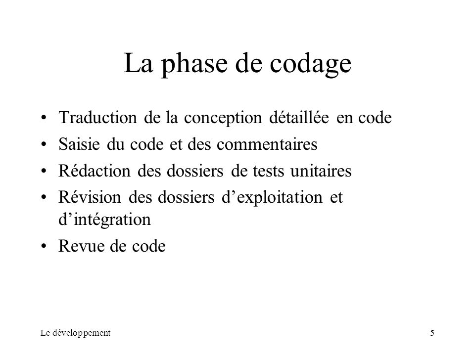 La phase de codage Traduction de la conception détaillée en code