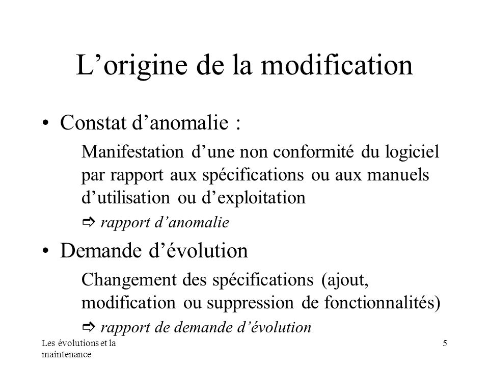 L'origine de la modification