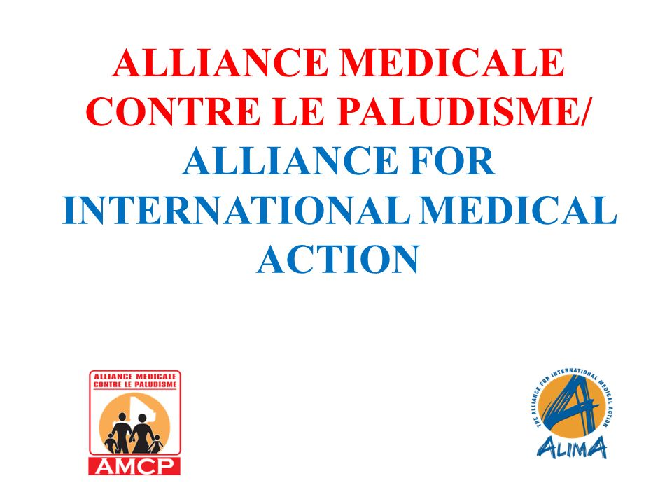 ALLIANCE MEDICALE CONTRE LE PALUDISME/ ALLIANCE FOR INTERNATIONAL MEDICAL ACTION
