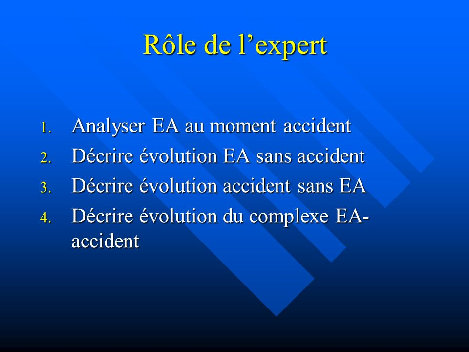 Rôle de l'expert Analyser EA au moment accident