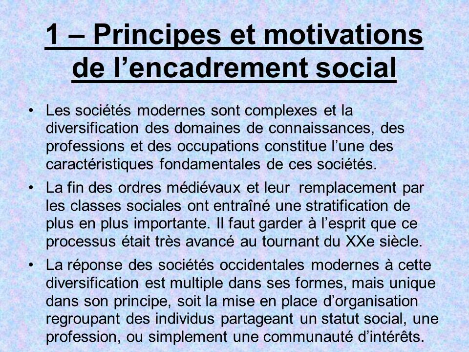 1 – Principes et motivations de l'encadrement social