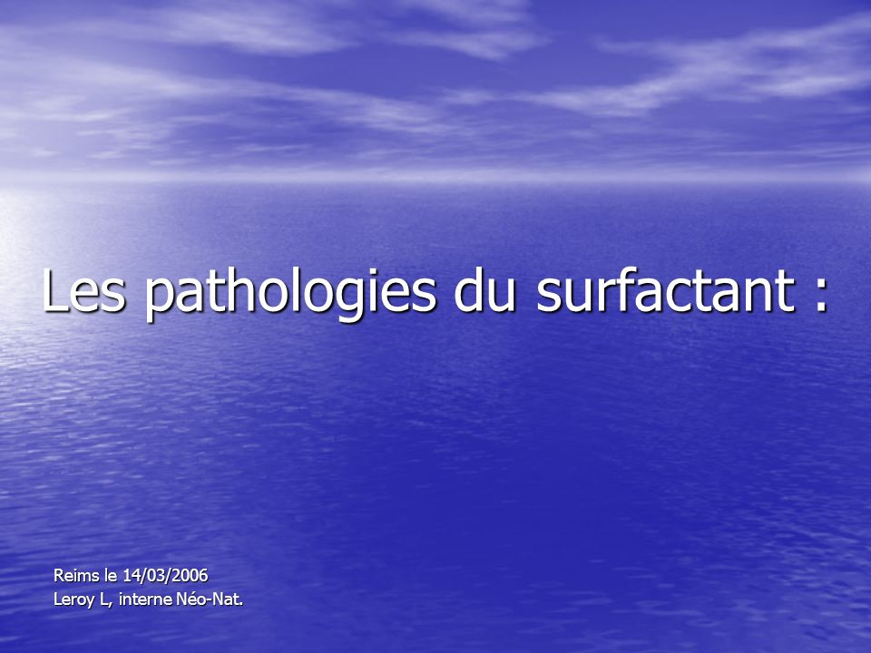 Les pathologies du surfactant :