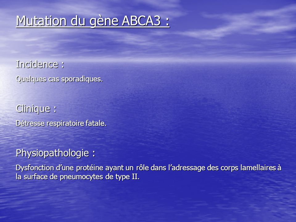 Mutation du gène ABCA3 : Incidence : Clinique : Physiopathologie :