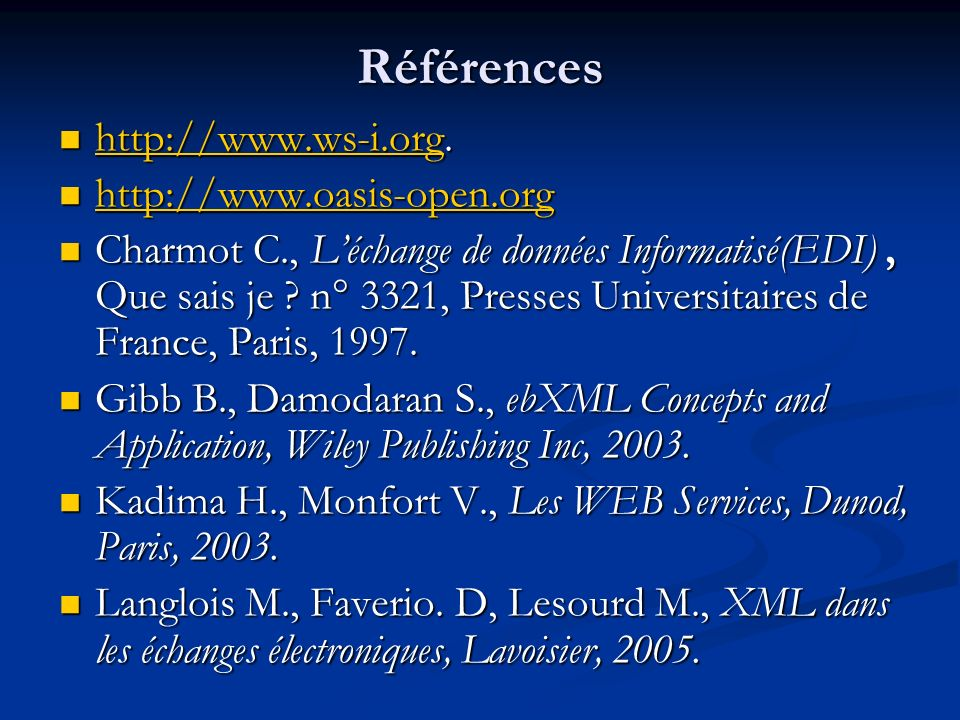 Références http://www.ws-i.org. http://www.oasis-open.org