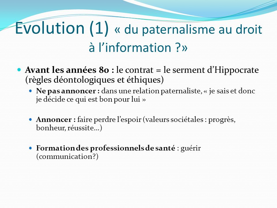 Evolution (1) « du paternalisme au droit à l'information »
