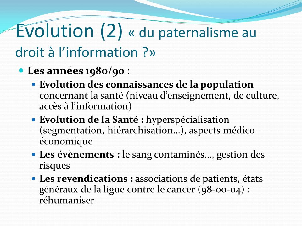 Evolution (2) « du paternalisme au droit à l'information »