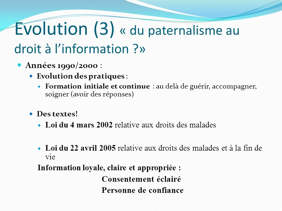 Evolution (3) « du paternalisme au droit à l'information »