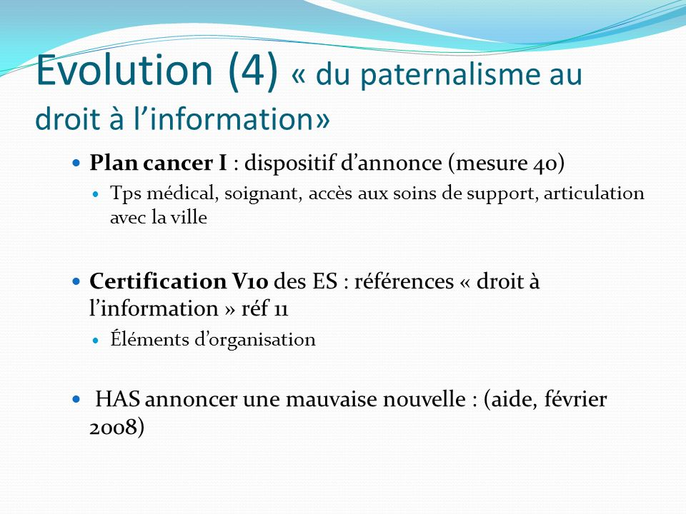 Evolution (4) « du paternalisme au droit à l'information»
