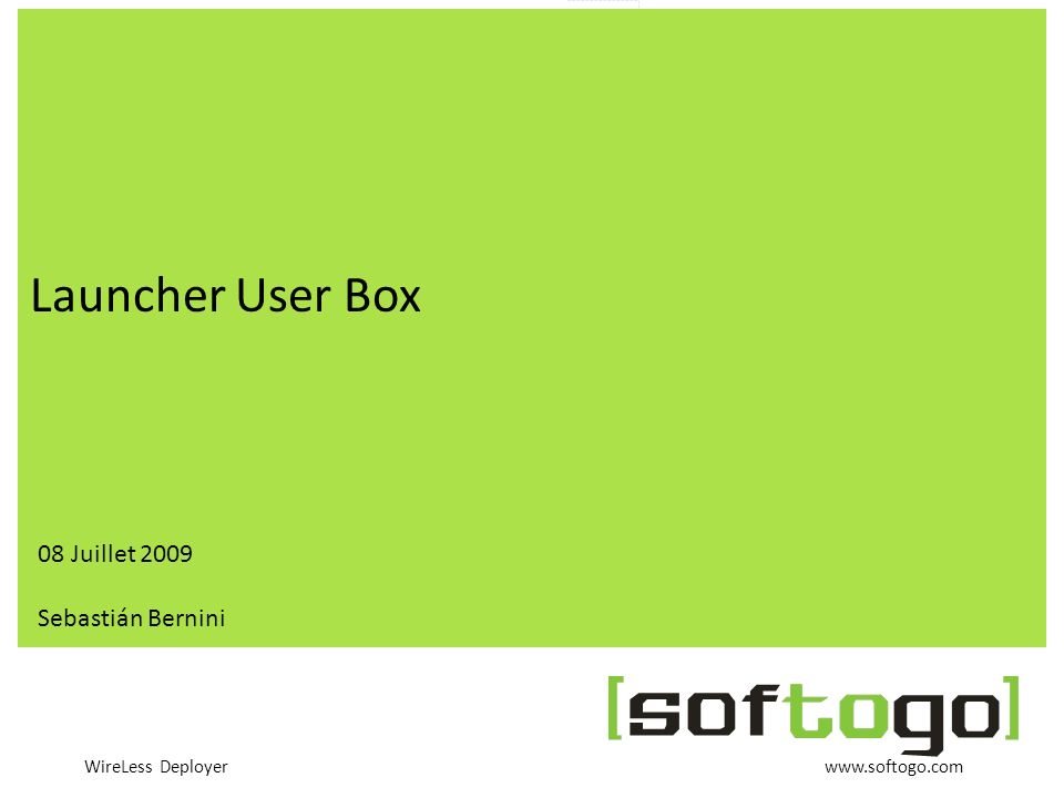 Launcher User Box 08 Juillet 2009 Sebastián Bernini