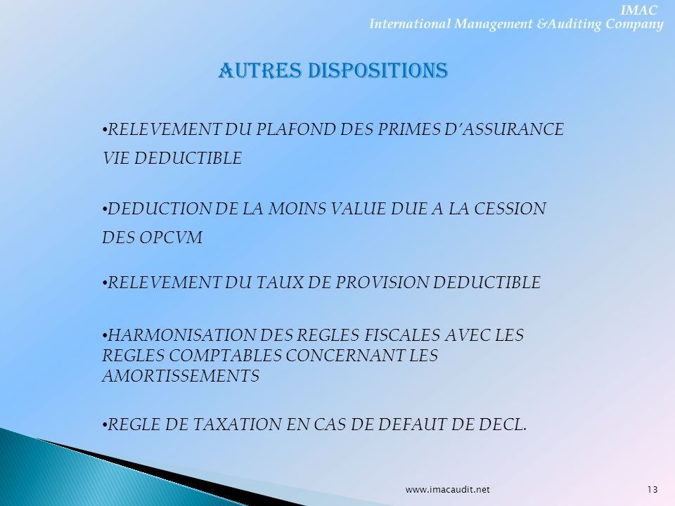 AUTRES DISPOSITIONS RELEVEMENT DU PLAFOND DES PRIMES D'ASSURANCE VIE DEDUCTIBLE. DEDUCTION DE LA MOINS VALUE DUE A LA CESSION DES OPCVM.