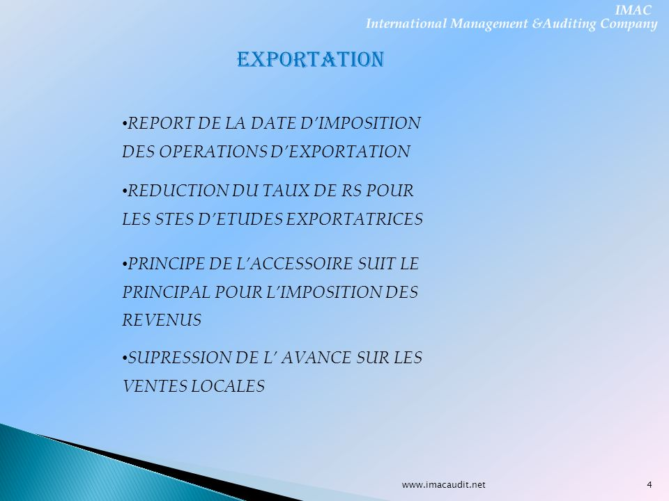 EXPORTATION REPORT DE LA DATE D'IMPOSITION DES OPERATIONS D'EXPORTATION. REDUCTION DU TAUX DE RS POUR LES STES D'ETUDES EXPORTATRICES.