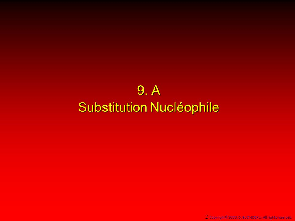 9. A Substitution Nucléophile