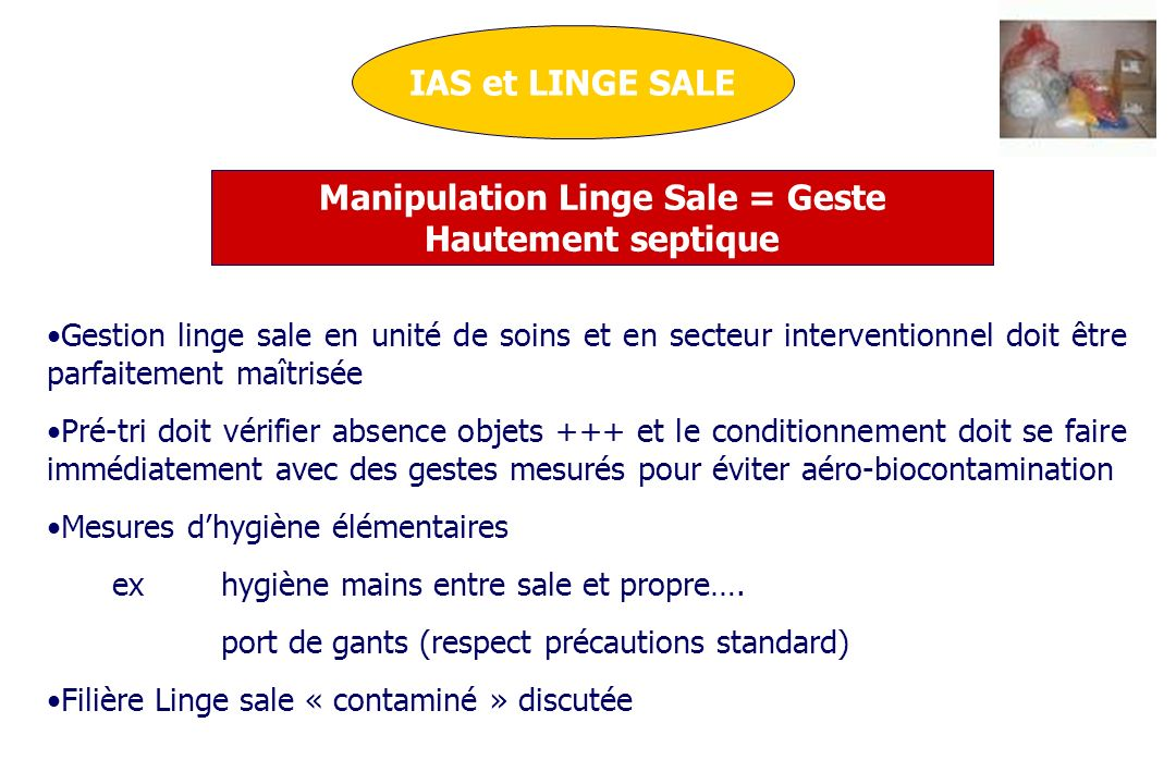 Manipulation Linge Sale = Geste Hautement septique