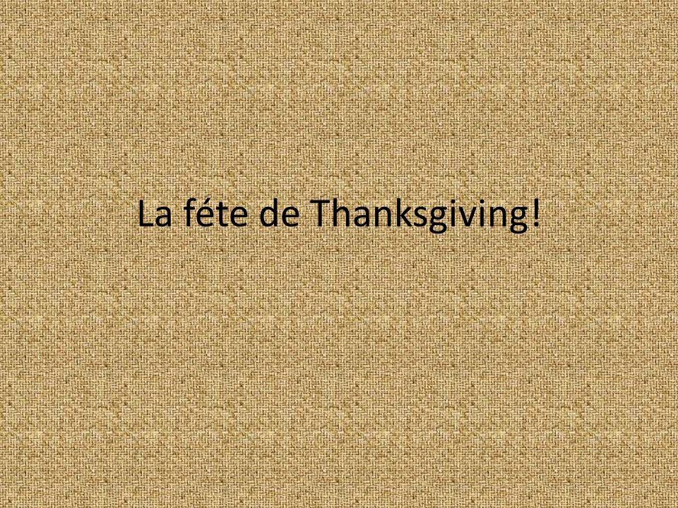 La féte de Thanksgiving!