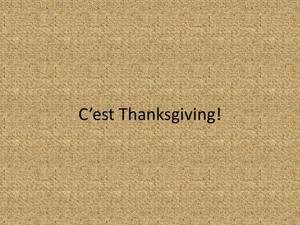 C'est Thanksgiving!