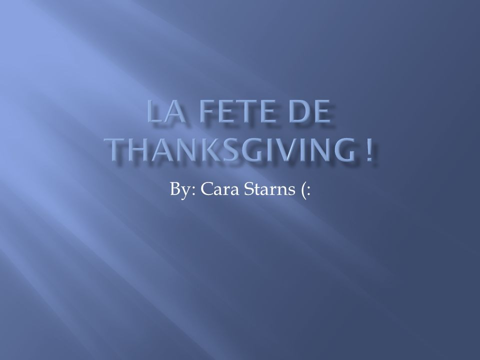 La Fete de Thanksgiving !