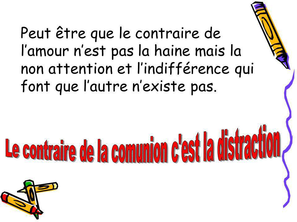 Le contraire de la comunion c est la distraction