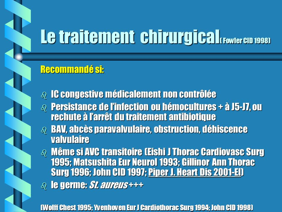 Le traitement chirurgical( Fowler CID 1998)