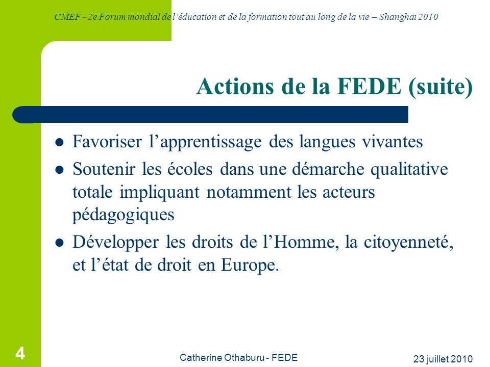 Actions de la FEDE (suite)