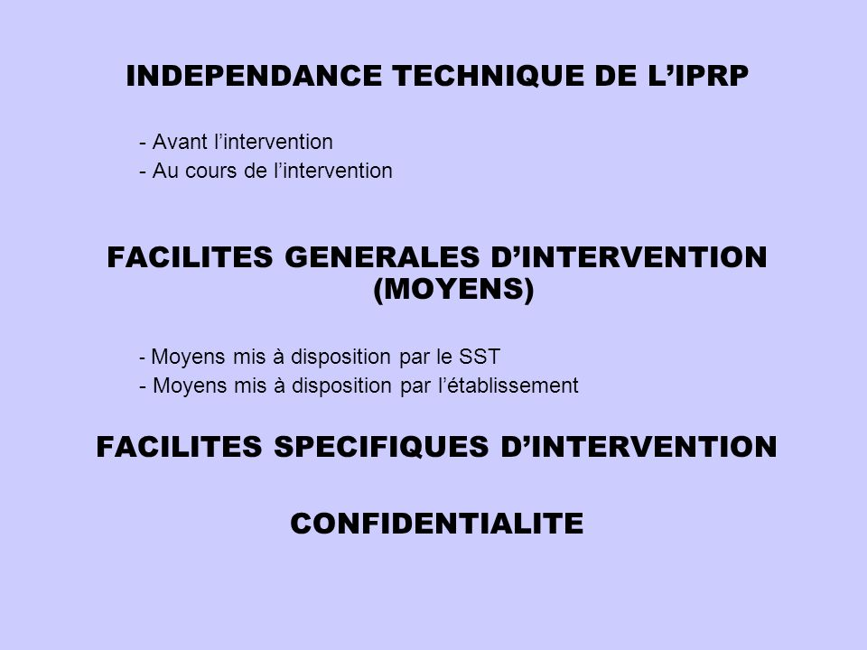 INDEPENDANCE TECHNIQUE DE L'IPRP FACILITES SPECIFIQUES D'INTERVENTION