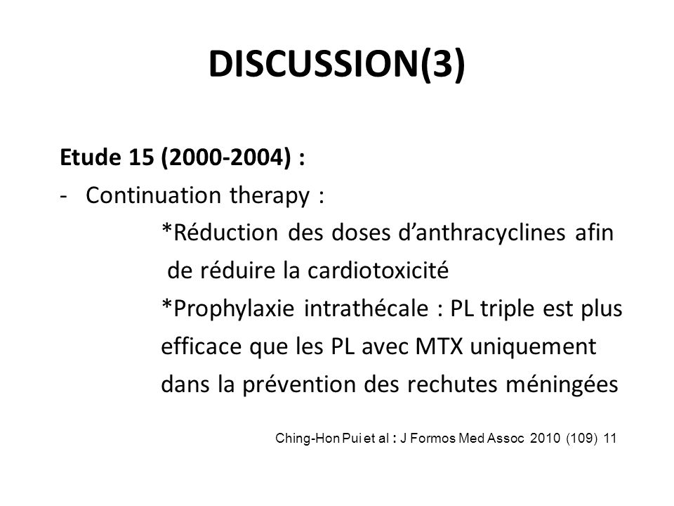 DISCUSSION(3) Etude 15 (2000-2004) : - Continuation therapy :