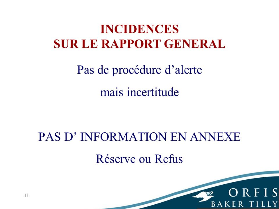 INCIDENCES SUR LE RAPPORT GENERAL