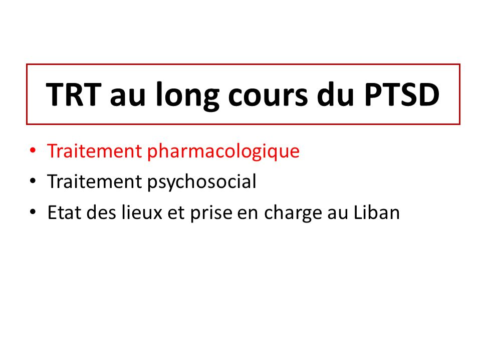 aspects cliniques et th rapeutiques du ptsd l exp rience libanaise ppt t l charger. Black Bedroom Furniture Sets. Home Design Ideas