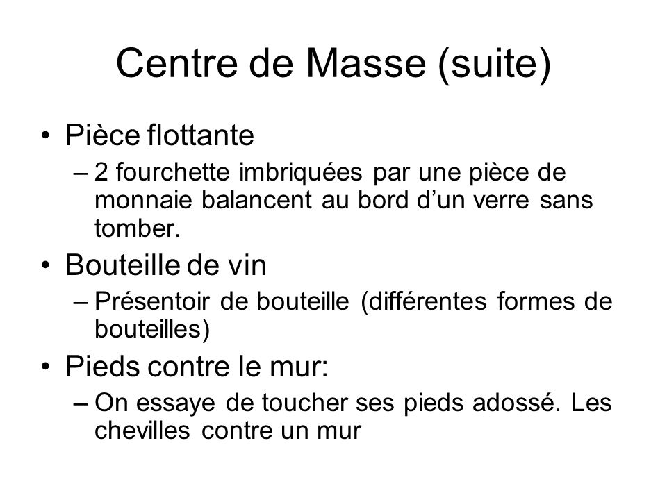 Centre de Masse (suite)