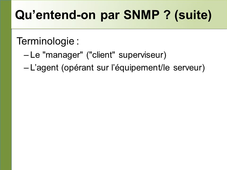 Qu'entend-on par SNMP (suite)