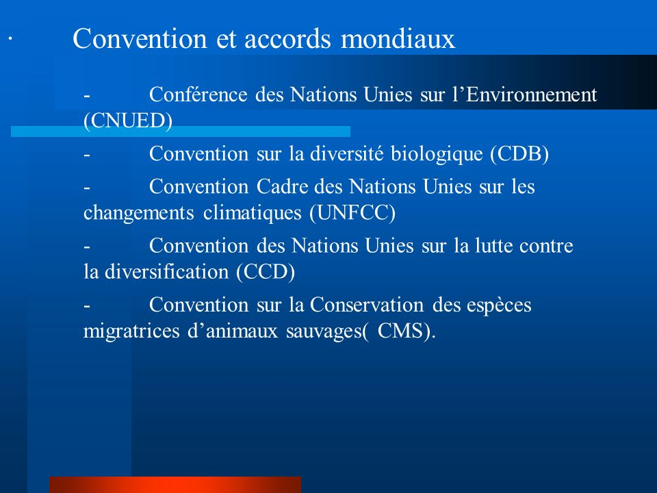 · Convention et accords mondiaux