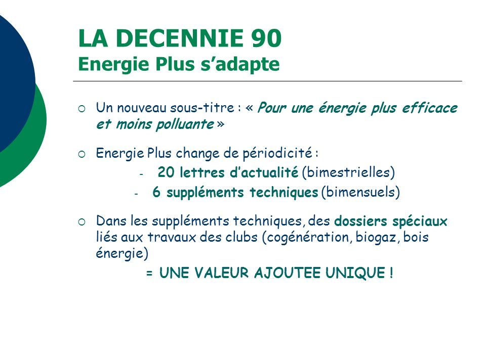 LA DECENNIE 90 Energie Plus s'adapte