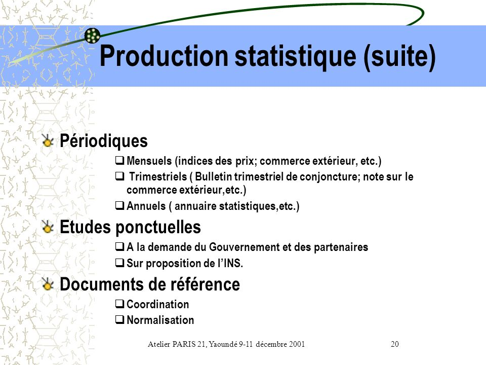 Production statistique (suite)