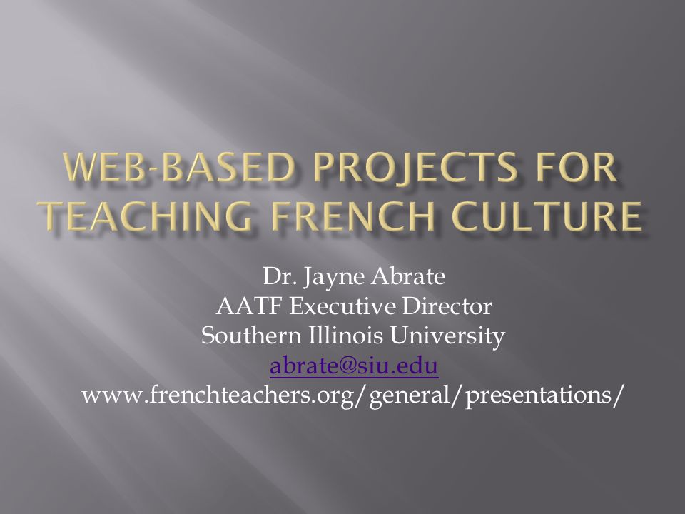WEB-BASED PROJECTS FOR TEACHING FRENCH CULTURE