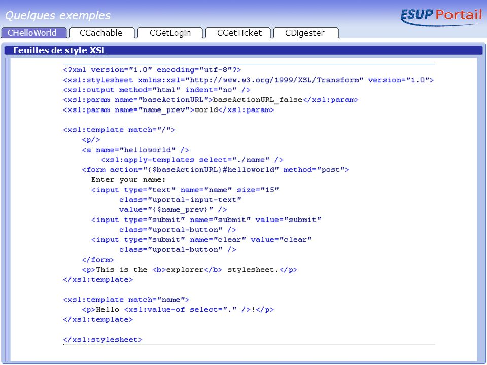 Quelques exemples CHelloWorld CCachable CGetLogin CGetTicket CDigester