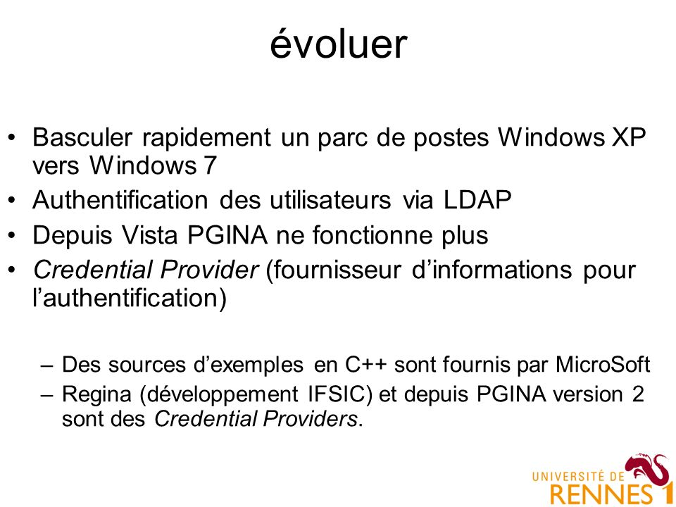 évoluer Basculer rapidement un parc de postes Windows XP vers Windows 7. Authentification des utilisateurs via LDAP.
