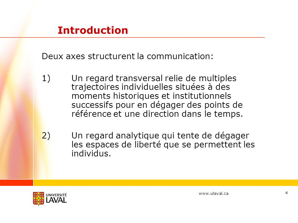 Introduction Deux axes structurent la communication: