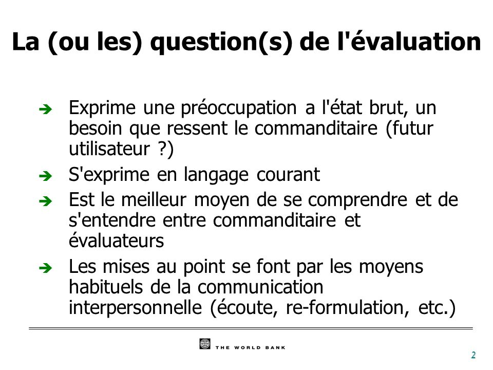 La (ou les) question(s) de l évaluation