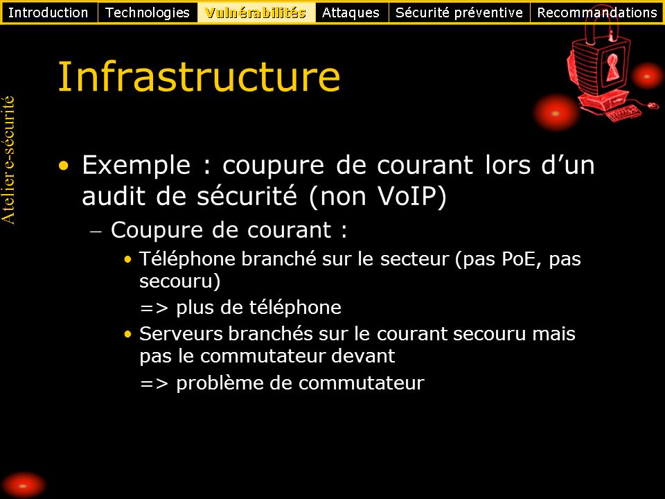 Infrastructure Exemple : coupure de courant lors d'un audit de sécurité (non VoIP) Coupure de courant :