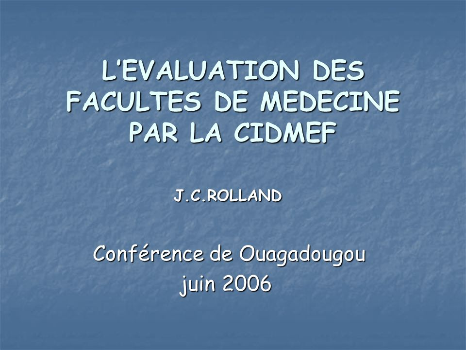 L'EVALUATION DES FACULTES DE MEDECINE PAR LA CIDMEF