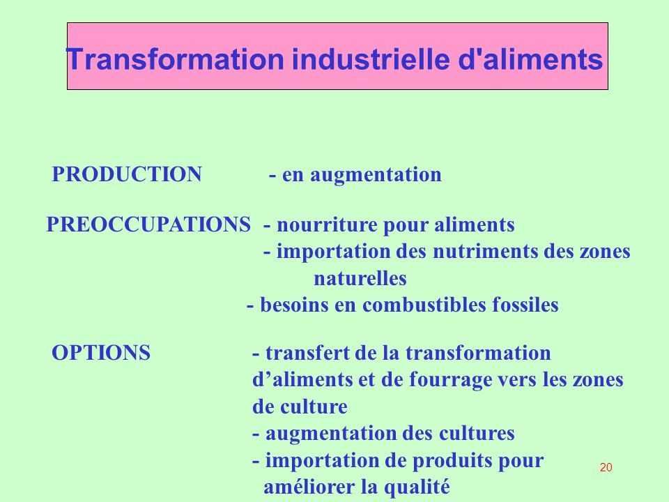 Transformation industrielle d aliments