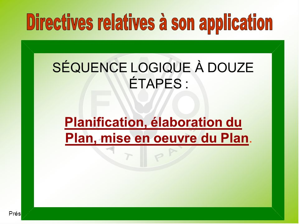 Directives relatives à son application