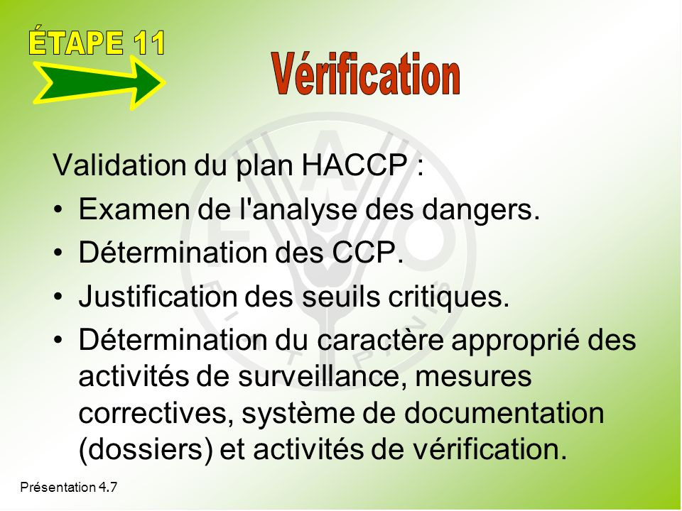 ÉTAPE 11 Validation du plan HACCP : Examen de l analyse des dangers.