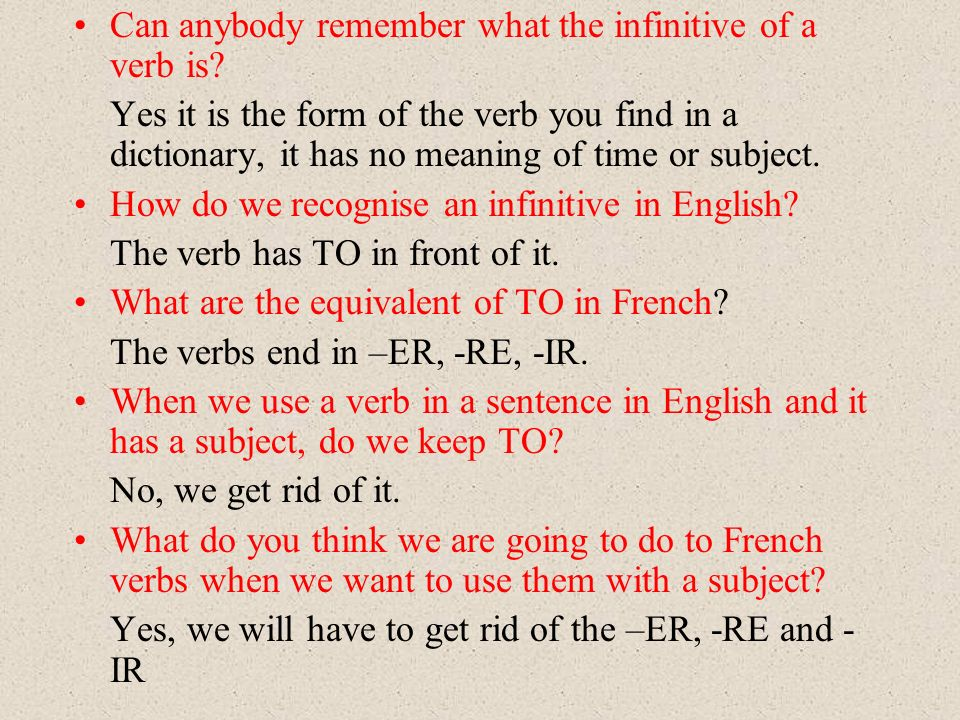 Can anybody remember what the infinitive of a verb is