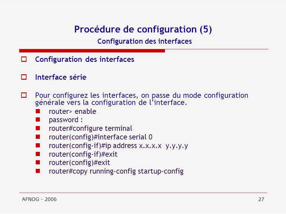 Procédure de configuration (5) Configuration des interfaces