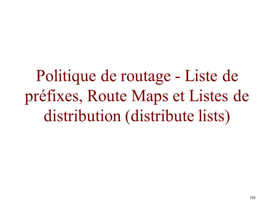 Politique de routage - Liste de préfixes, Route Maps et Listes de distribution (distribute lists)